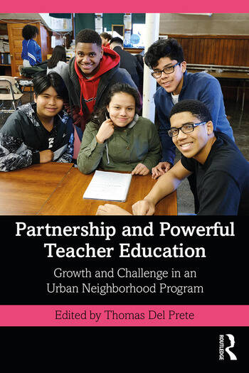 Partnership and Powerful Teacher Education Growth and Challenge in an Urban Neighborhood Program book cover