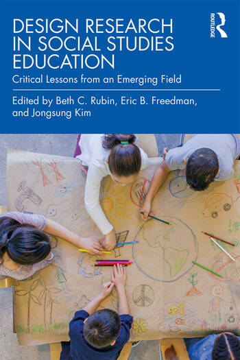 Design Research in Social Studies Education Critical Lessons from an Emerging Field book cover
