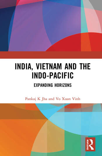 India, Vietnam and the Indo-Pacific Expanding Horizons book cover