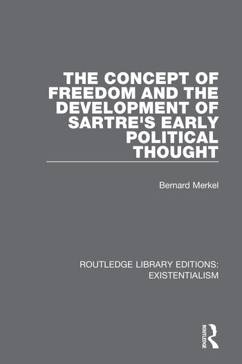 The Concept of Freedom and the Development of Sartre's Early Political Thought book cover