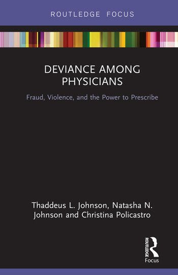 Deviance Among Physicians Fraud, Violence, and the Power to Prescribe book cover