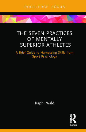 The Seven Practices of Mentally Superior Athletes Harnessing Skills from Sport Psychology book cover