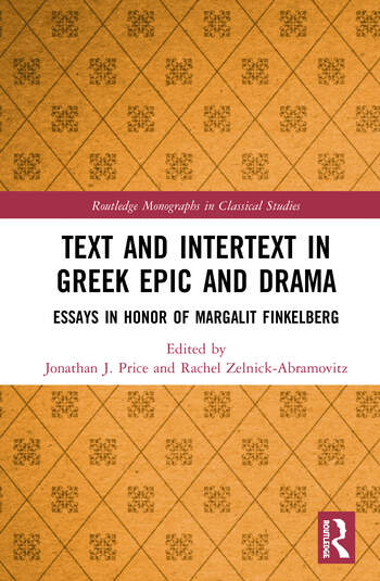 Text and Intertext in Greek Epic and Drama Essays in Honor of Margalit Finkelberg book cover