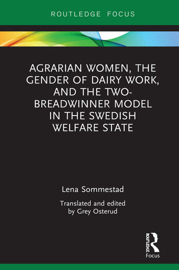 Agrarian Women, the Gender of Dairy Work, and the Two-Breadwinner Model in the Swedish Welfare State book cover