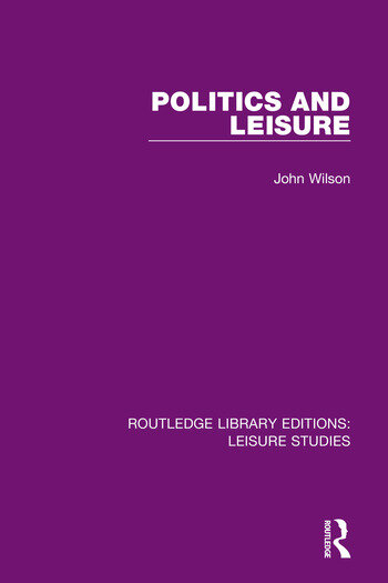 Politics and Leisure book cover