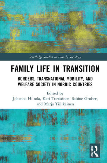 Family Life in Transition Borders, Transnational Mobility, and Welfare Society in Nordic Countries book cover