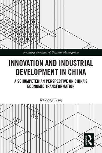 Innovation and Industrial Development in China A Schumpeterian Perspective on China's Economic Transformation book cover