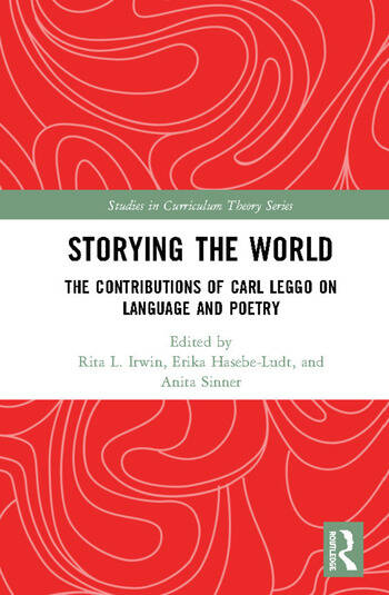 Storying the World The Contributions of Carl Leggo on Language and Poetry book cover