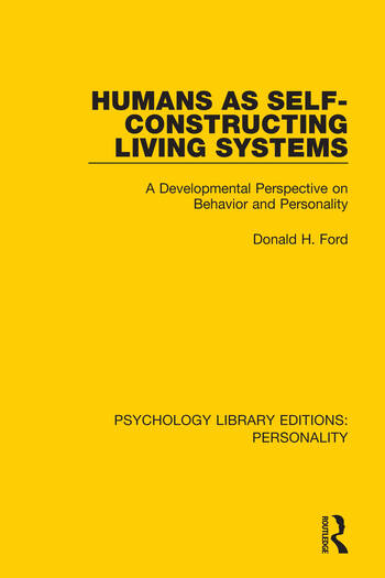 Humans as Self-Constructing Living Systems A Developmental Perspective on Behavior and Personality book cover