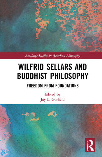 Wilfrid Sellars and Buddhist Philosophy Freedom from Foundations book cover