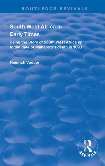 South West Africa in Early Times Being the Story of South West Africa up to the Date of Maharero's Death in 1890 book cover