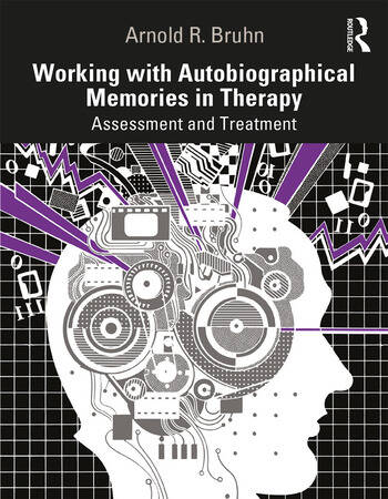 Working with Autobiographical Memories in Therapy Assessment and Treatment book cover