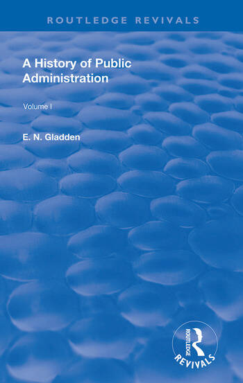 A History of Public Administration Volume I: From the Earliest Times to the Eleventh Century book cover