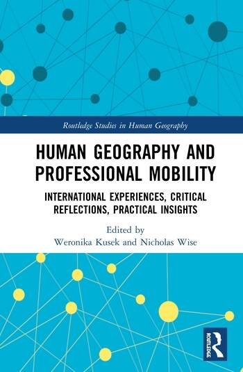 Human Geography and Professional Mobility International Experiences, Critical Reflections, Practical Insights book cover