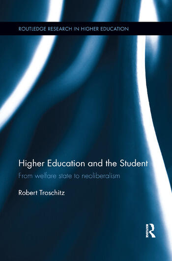Higher Education and the Student From welfare state to neoliberalism book cover