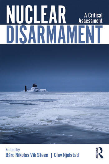 Nuclear Disarmament A Critical Assessment book cover
