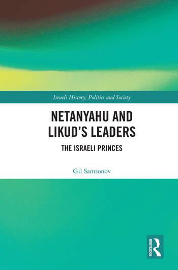 Netanyahu and Likud's Leaders The Israeli Princes book cover