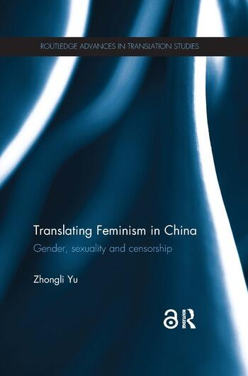 Translating Feminism in China Gender, Sexuality and Censorship book cover