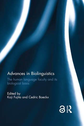 Advances in Biolinguistics The Human Language Faculty and Its Biological Basis book cover