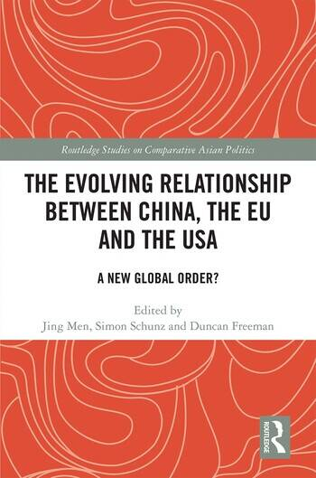 The Evolving Relationship between China, the EU and the USA A New Global Order? book cover