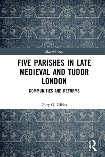 Five Parishes in Late Medieval and Tudor London Communities and Reforms book cover