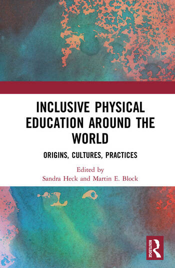 Inclusive Physical Education Around the World Origins, Cultures, Practices book cover