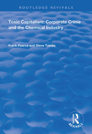 Toxic Capitalism Corporate Crime and the Chemical Industry book cover