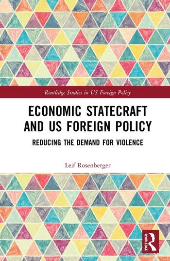 Economic Statecraft and US Foreign Policy Reducing the Demand for Violence book cover