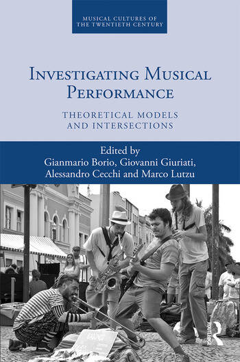 Investigating Musical Performance Theoretical Models and Intersections book cover