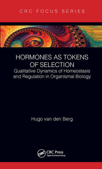 Hormones as Tokens of Selection Qualitative Dynamics of Homeostasis and Regulation in Organismal Biology book cover