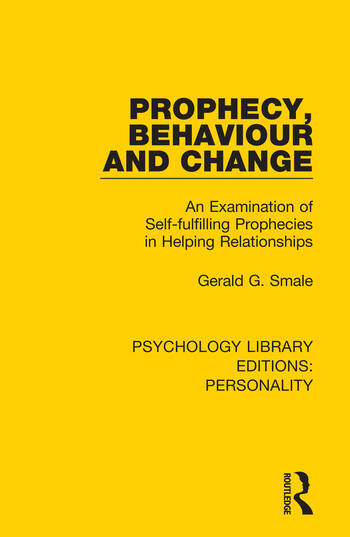 Prophecy, Behaviour and Change An Examination of Self-fulfilling Prophecies in Helping Relationships book cover