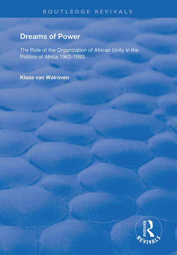 Dreams of Power The Role of the Organization of African Unity in the Politics of Africa 1963-1993 book cover