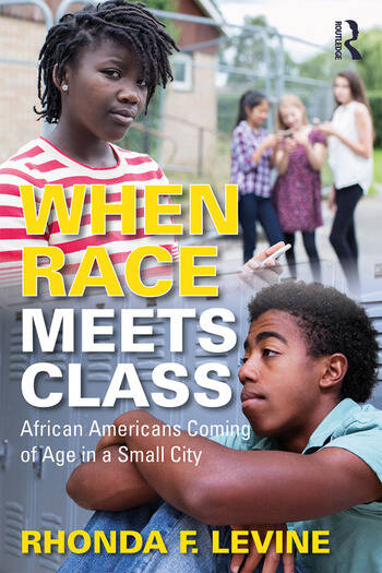 When Race Meets Class African Americans Coming of Age in a Small City book cover