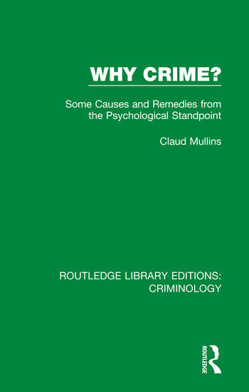Why Crime? Some Causes and Remedies from the Psychological Standpoint book cover
