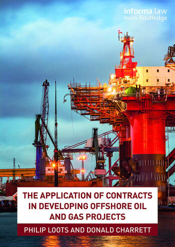 The Application of Contracts in Developing Offshore Oil and Gas Projects book cover