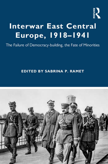 Interwar East Central Europe, 1918-1941 The Failure of Democracy-building, the Fate of Minorities book cover