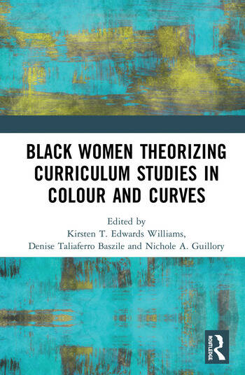 Black Women Theorizing Curriculum Studies in Colour and Curves book cover
