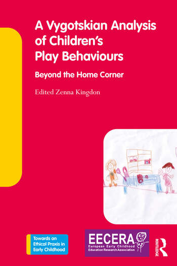 A Vygotskian Analysis of Children's Play Behaviours Beyond the Home Corner book cover