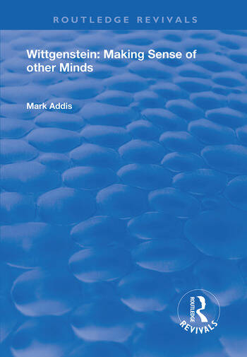 Wittgenstein Making Sense of Other Minds book cover
