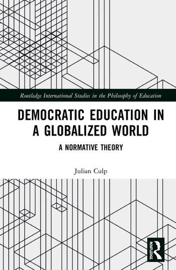 Democratic Education in a Globalized World A Normative Theory book cover