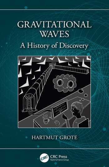 Gravitational Waves A History of Discovery book cover