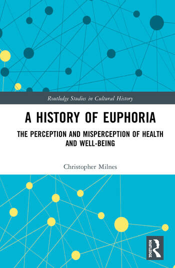 A History of Euphoria The Perception and Misperception of Health and Well-Being book cover