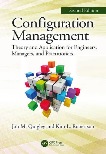 Configuration Management, Second Edition Theory and Application for Engineers, Managers, and Practitioners book cover