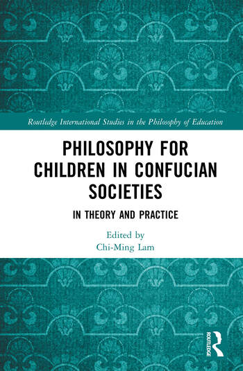Philosophy for Children in Confucian Societies In Theory and Practice book cover
