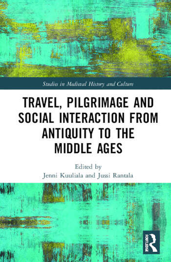 Travel, Pilgrimage and Social Interaction from Antiquity to the Middle Ages book cover