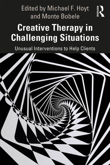 Creative Therapy in Challenging Situations Unusual Interventions to Help Clients book cover