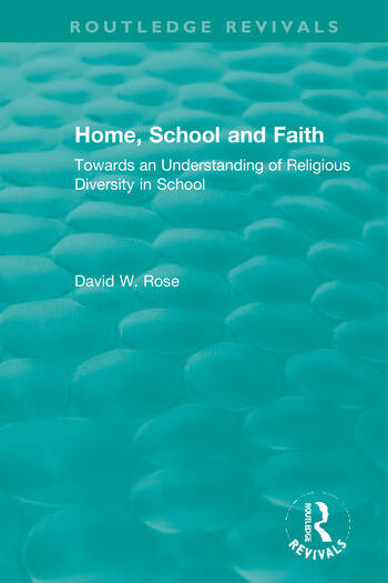 Home, School and Faith Towards an Understanding of Religious Diversity in School book cover