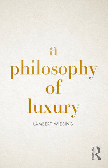 A Philosophy of Luxury book cover