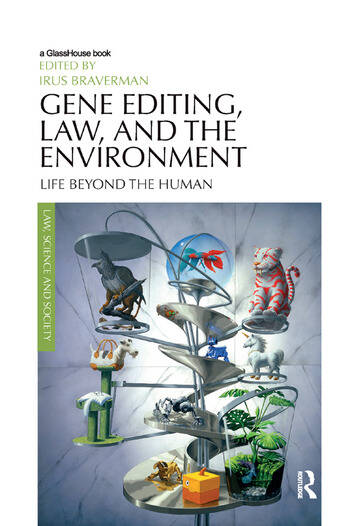 Gene Editing, Law, and the Environment Life Beyond the Human book cover