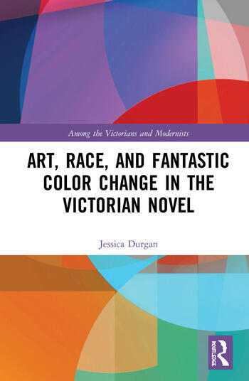Art, Race, and Fantastic Color Change in the Victorian Novel book cover